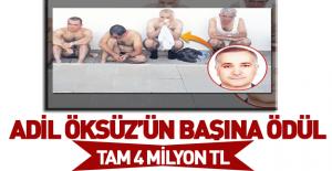 Adil Öksüz'ün başına 4 milyon lira ödül