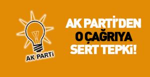 AK Parti'den o çağrıya sert tepki!