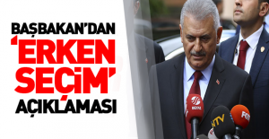 Başbakan Yıldırım'dan erken seçim açıklaması