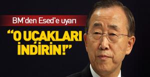 BM'den Suriye'ye uyarı!