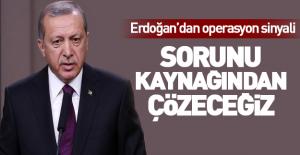 Erdoğan'dan yeni operasyon sinyali!