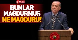 Erdoğan: Gerçek mağdur şehitlerimizin yakınlarıdır!