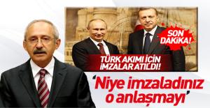 Kılıçdaroğlu#039;ndan Rusya anlaşmasına...
