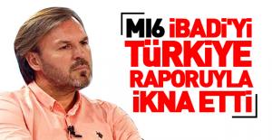 MI6 İbadi'yi Türkiye raporuyla ikna etti