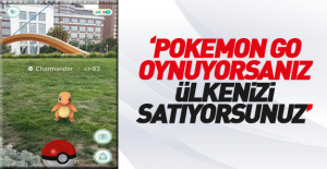Pokemon Go oynuyorsunuz, ülkenizi...