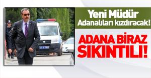 Yeni emniyet müdürü Adanalıları kızdıracak!