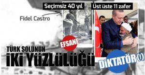 Erdoğan diktatör, Castro devrimci, öyle...