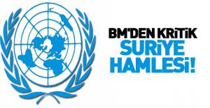 BM'den kritik Suriye hamlesi!