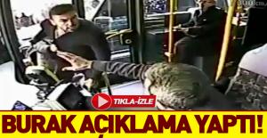 Burak otobüs şoförüyle olan kavgasını anlattı
