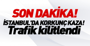 İstanbul'da korkunç kaza! Trafik kilitlendi