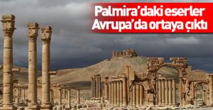 Palmira'daki tarihi eserler Avrupa'da ortaya çıktı!