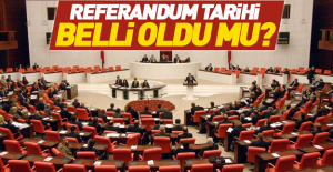 Referandum tarihi belli oldu mu?