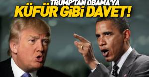 Trump'tan Obama'ya küfür gibi davet!