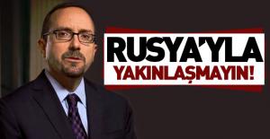 bTürkiye#039;yi Rusya konusunda uyardı/b