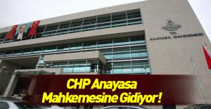 CHP AYM'ye gidiyor!
