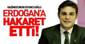 bGazinocunun oğlu Erdoğan#039;a nefret.../b