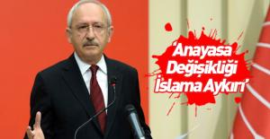 Kemal Kılıçdaroğlu: Bu anayasa İslam'a aykırı