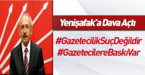 Kılıçdaroğlu Yeni Şafak'a dava açtı