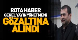 'Rota Haber'in genel yayın yönetmeni gözaltına alındı