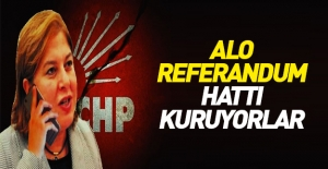 CHP, 'Alo referandum' hattı kuruyor