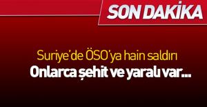 ÖSO'ya alçak saldırı: Çok sayıda şehit ve yaralı!