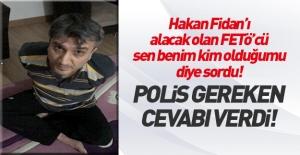 Polisten FETÖ'cü savcıyı susturan cevap