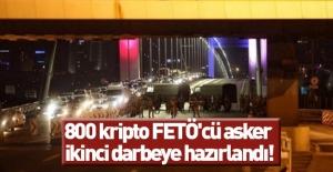 Şok detay: 800 kripto FETÖ'cü asker ikinci darbeye hazırlandı!