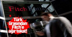Türk Lirası'ndan Fitch'e ağır tokat!