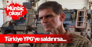 ABD'li komutan: Türkiye PYD'ye saldırırsa...