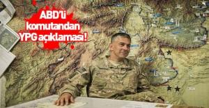 ABD'li komutandan YPG hakkında yeni açıklama