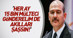 Bakan Soylu: Avrupaya her ay 15...