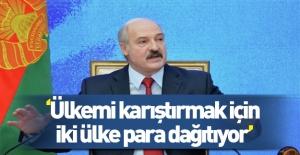 Lukaşenko: Provokatörleri iki ülke finanse ediyor