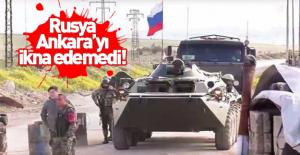 Rusya, Ankara'yı ikna edemedi