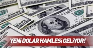Yeni dolar hamlesi geliyor