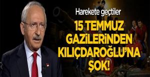 15 Temmuz gazileri Kılıçdaroğlu için...