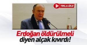 #039;Erdoğan öldürülmeli#039;...