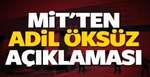 MİT'ten 'Adil Öksüz' açıklaması