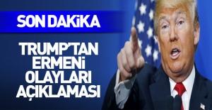 Trump'tan 'Ermeni olayları' açıklaması!