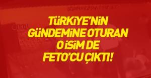 Türkiye'nin gündemine oturan o isim de FETÖ'cü çıktı!