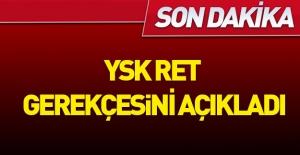 YSK ret kararının gerekçesini açıkladı