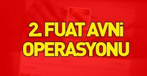 '2. Fuat Avni' yapılanmasına operasyon!