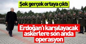 Erdoğan#039;ı karşılayacak askerlere...