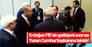 Erdoğan Yunan Cumhurbaşkanı'na böyle takıldı