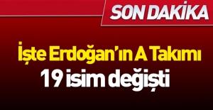 İşte Erdoğan#039;ın A Takımı