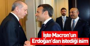 İşte Macron'un Erdoğan'dan istediği isim!