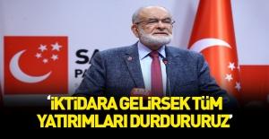 Karamollaoğlu: Biz gelsek tüm yatırımları...