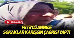 FETÖ'cü kadının sokak çağrısı!