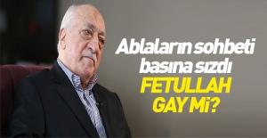FETÖ iddianamesine girdi: Fetullah Gülen gay mi