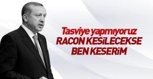 Erdoğan: Raconu bizzat kendim keserim
