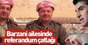 Barzani ailesinde referandum çatlağı